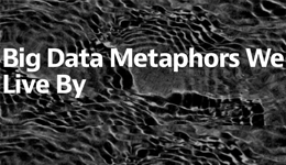 Big Data Metaphors We Live By