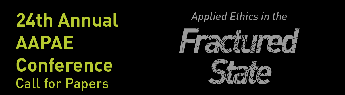 AAPAE conference call for papers banner: Applied Ethics in the Fractured State