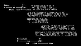 Student work from the 2014 Visual Communication Graduate Exhibition showcase