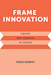 Cover of the book Frame Innovation, by Kees Dorst