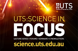 UTS: Science in Focus Lecture series Forms Seminars Newsletters science.uts.edu.au
