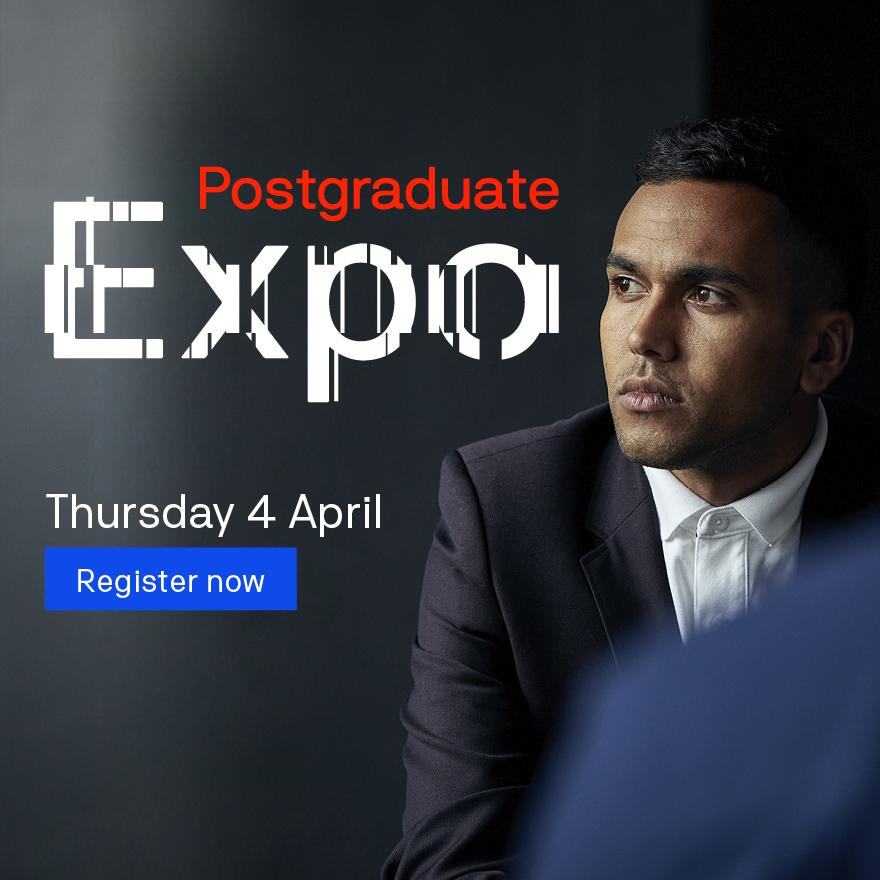 Postgraduate Expo - Thursday 4 April - register now