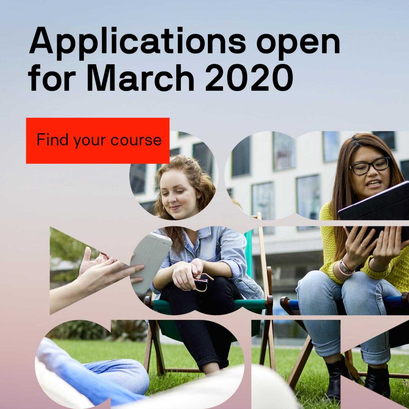 Applications open March 2020 Find your course