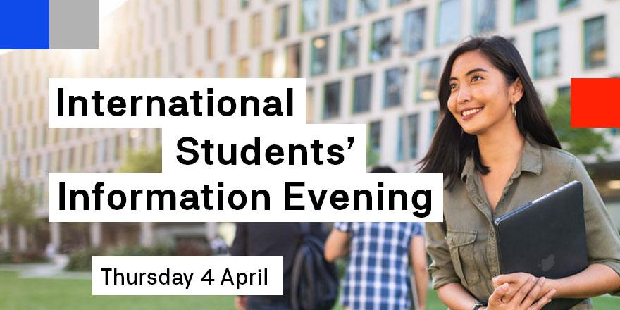International Students' Information Evening - Thursday 4 April
