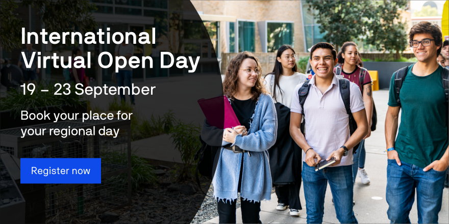 International Virtual Open Day 19 to 23 September Book your place for your regional day Register now