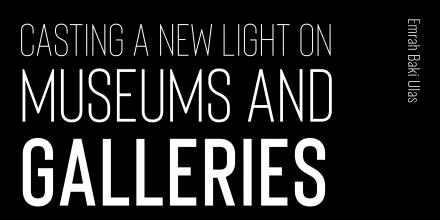 Staff work, Casting a New Light on Museums and Galleries