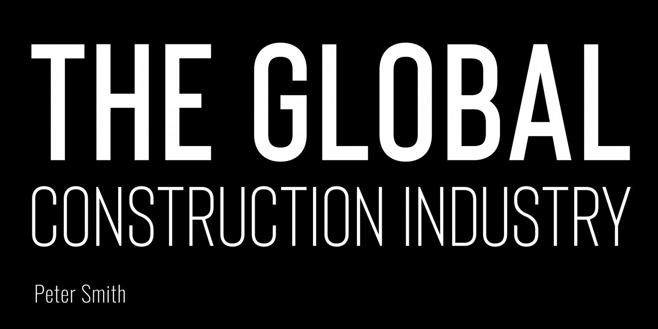 DAB Student Project: The Global Construction Industry, by Peter Smith