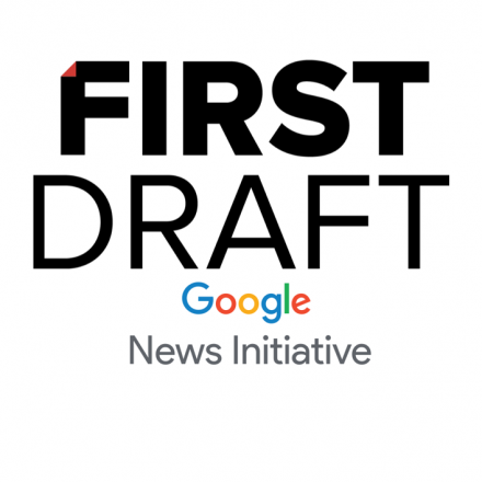 First Draft and Google News Initiative
