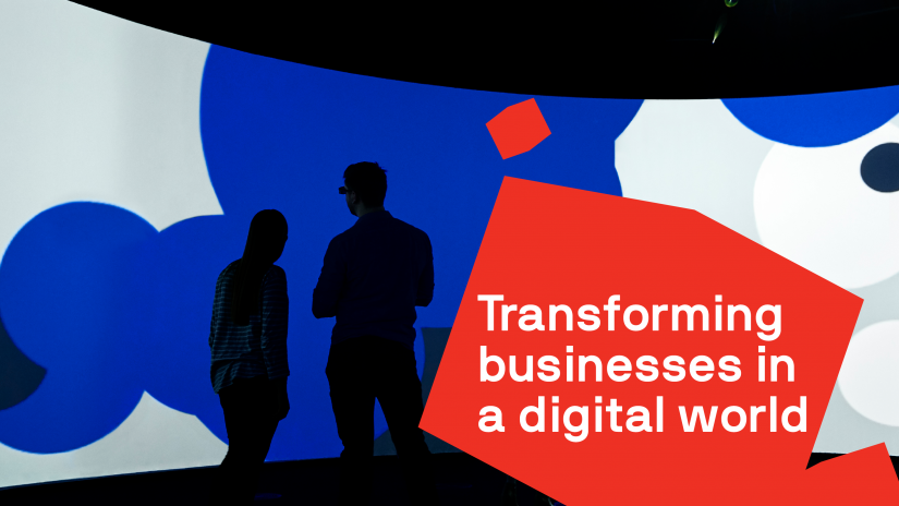 Transforming businesses in a digital world