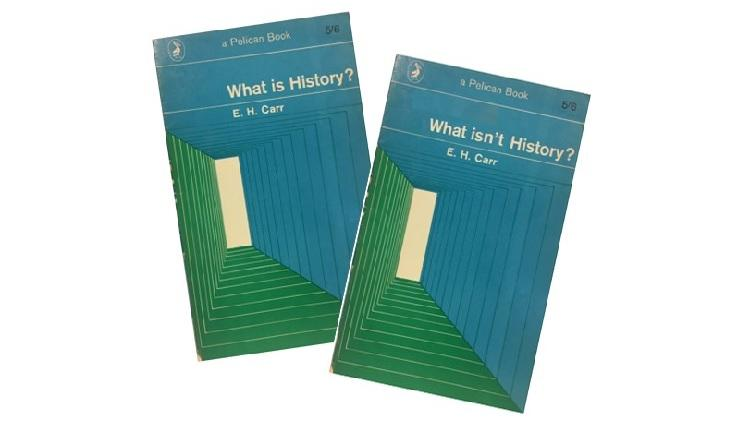 Image: Shows covers of E.H. Carr's books What is History? What isn't History?