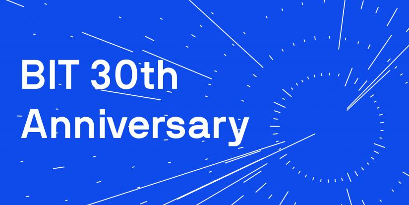 BIT 30th Anniversary. Blue background with white lines radiating from one side. Text on left: BIT 30th Anniversary.