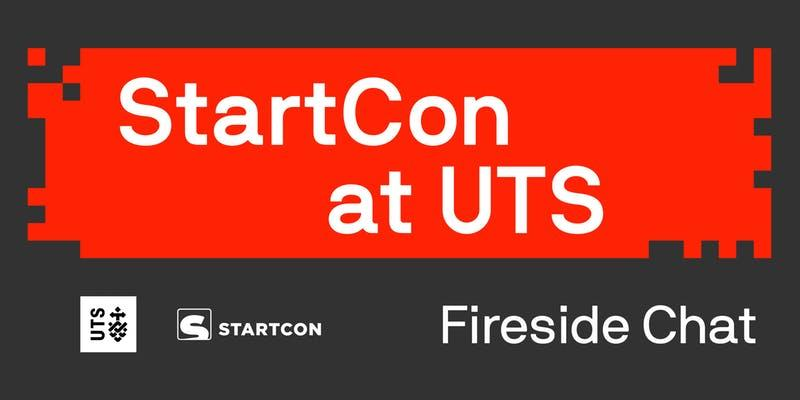 StartCon at UTS: Fireside Chat