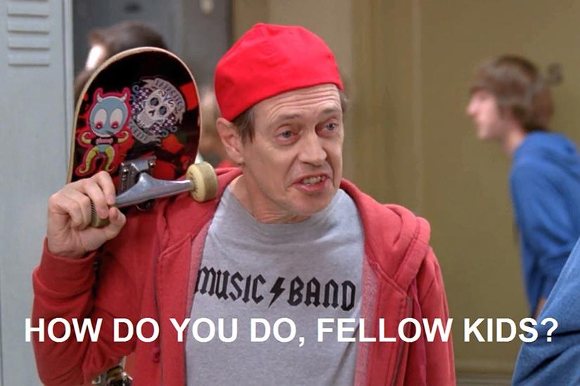Steve Buscemi meme - How do you do, fellow kids?