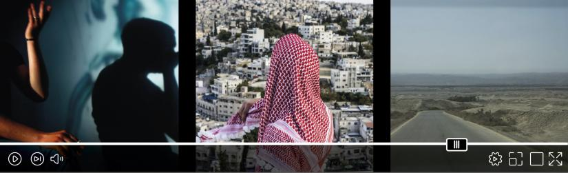 Three images side-by-side as if on a film strip, with a digital play bar at the bottom. Left, a person is just out of frame, leaving a shadow on the wall. Centre, a person wearing a keffiyeh covering their head looks out over a densely packed Middle Eastern city. Right, a road through a desert, with mountains in the background.