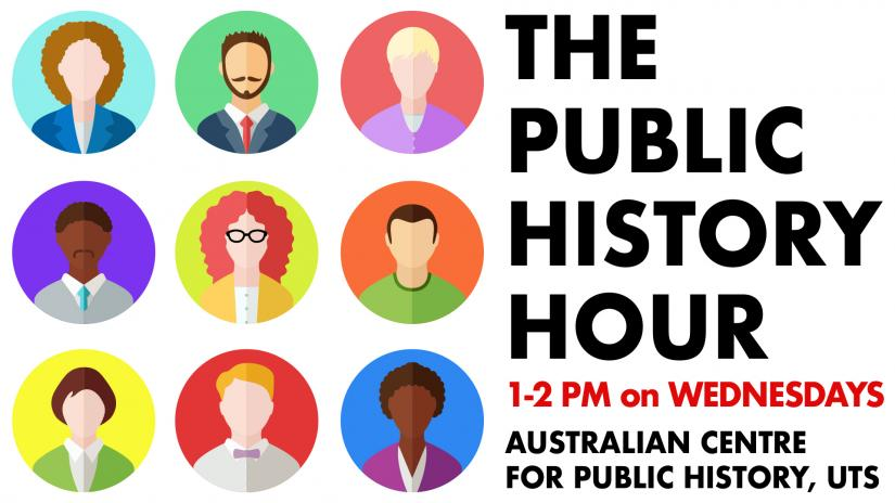 """Event poster, 9 cartoon style diverse faces next to text """"The Public History Hour 1-2pm on Wednesdays Australian Centre for Public History"""""""