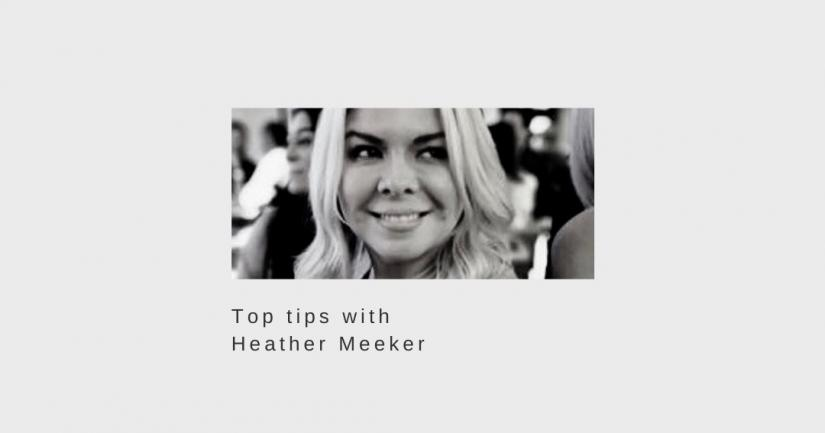 Top tips with Heather Meeker