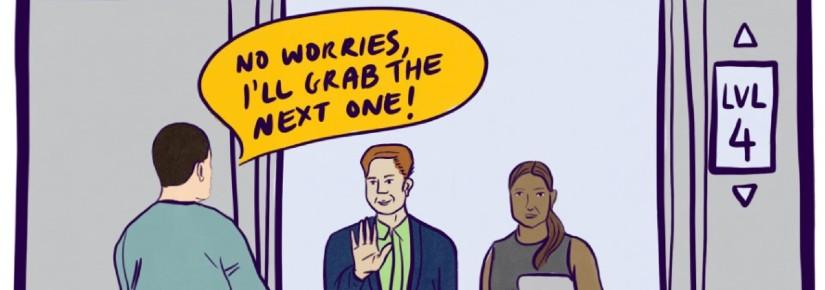A cartoon depiction of two people in a lift and one outside it, saying 'oh no worries, I'll get the next one'