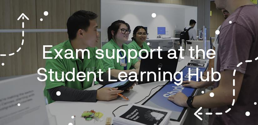 Exam support at the Student Learning Hub