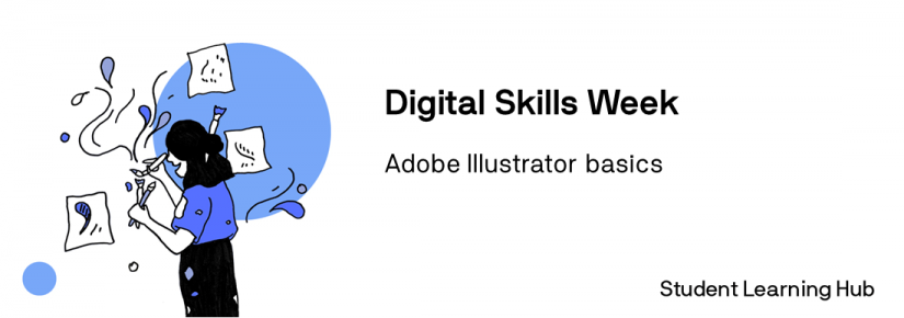 Person standing, painting and being creative. Digital Skills Week. Adobe Illustrator basics. Student Learning Hub.