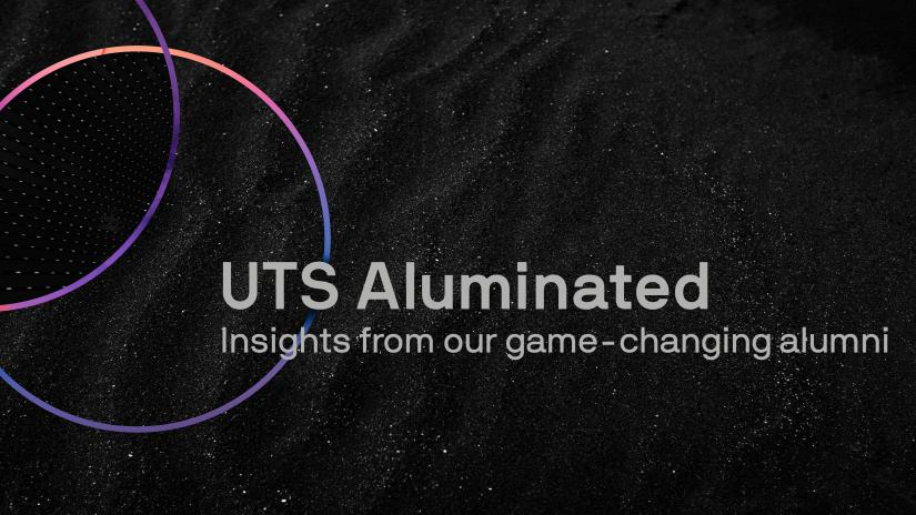 Black starry background with colourful rings and the words UTS Aluminated insights from our game-changing alumni