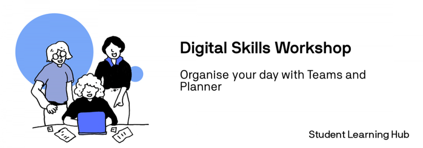 Digital skills workshop - organise your day with teams and planner