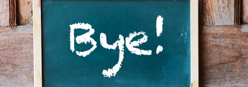 'Bye' written in white chalk on a blackboard