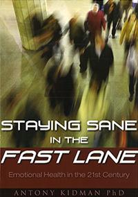 Staying sane in the fast lane - Emotional health in the 21st century