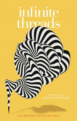 Cover of Infinite Threads - UTS Writers' Anthology 2019