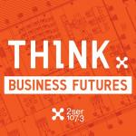 Podcast title: Think: Business Futures